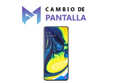 Cambio de Pantalla Samsung Galaxy A80
