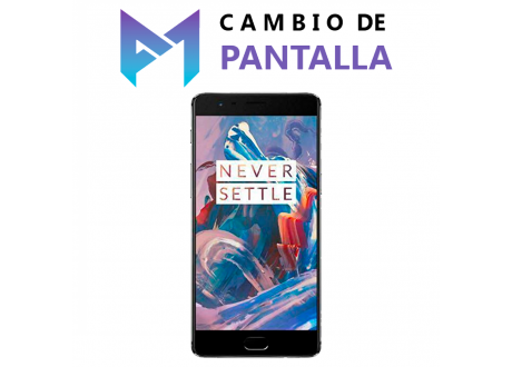 Cambio de Pantalla OnePlus 3